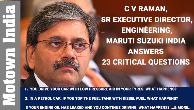 CV Raman of Maruti Suzuki answers 23 critical questions, Sr. Executive Director, Engineering, MSIL