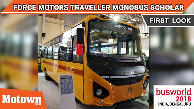 Force Motors Traveller Monobus Scholar at BusWorld India 2018, Force Motors unveiled the new Traveller Monobus Scholar at BusWorld India 2018