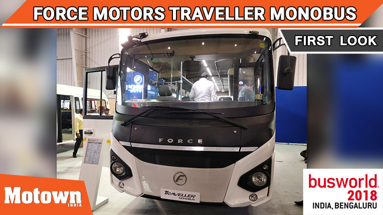 Force Motors Traveller Monobus at BusWorld 2018, Force Motors unveiled the Monobus at the BusWorld India 2018 in Bengaluru