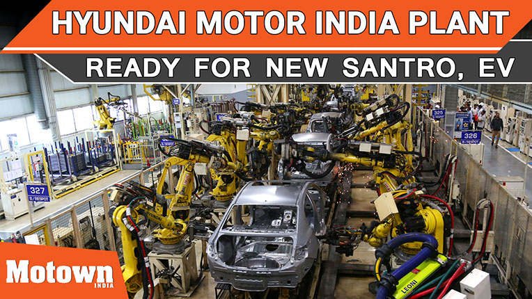 Hyundai Motor India Plant ready for new Santro, Electric SUV, Motown India Editor Roy P. Tharyan visited the Hyundai Motor India plant in Sriperumbudur near Chennai in Tamil Nadu and realised that the plant is gearing up to manufacture the new Santro