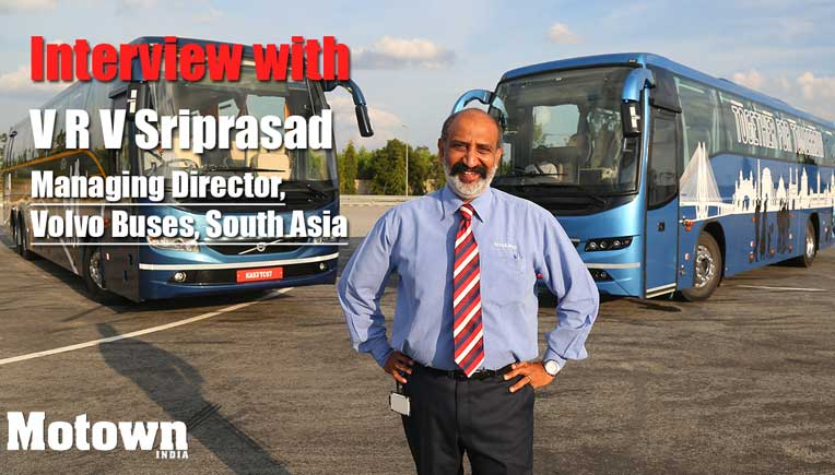 VRV Sriprasad, Managing Director, Volvo Buses, South Asia