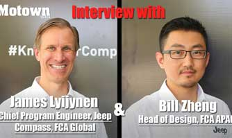 James Lyijynen & Bill Zheng, Chief Program Engineer, Jeep Compass, FCA Global / Head of Design, FCA, APAC