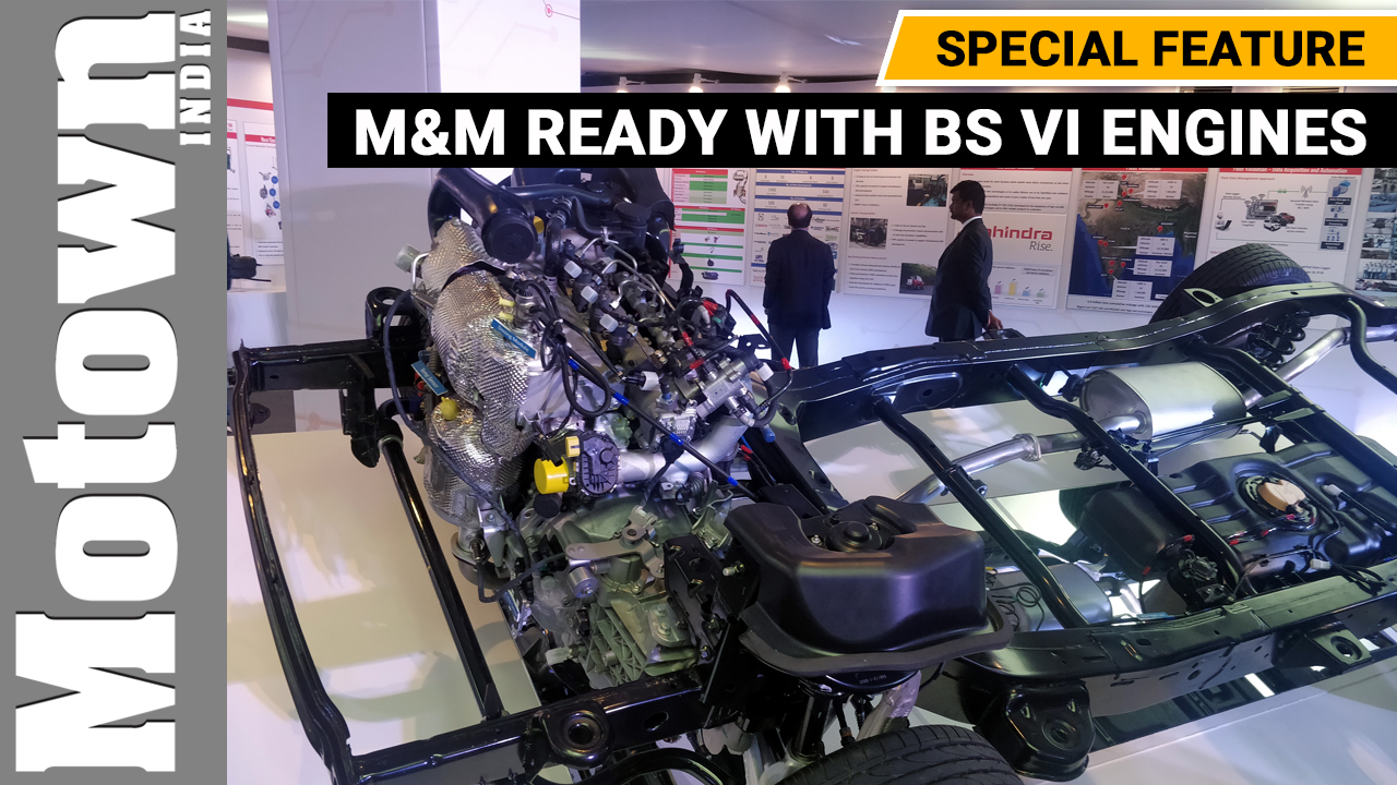 M&M is ready with BS VI engines , Special Feature